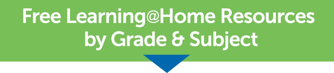 Free Learning@Home Resources by Grade & Subject