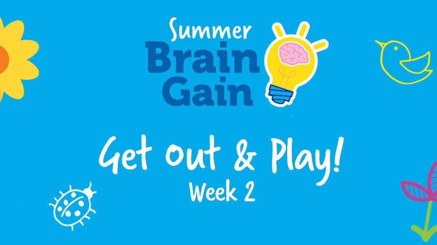 Summer Brain Gain: Get Out & Play!