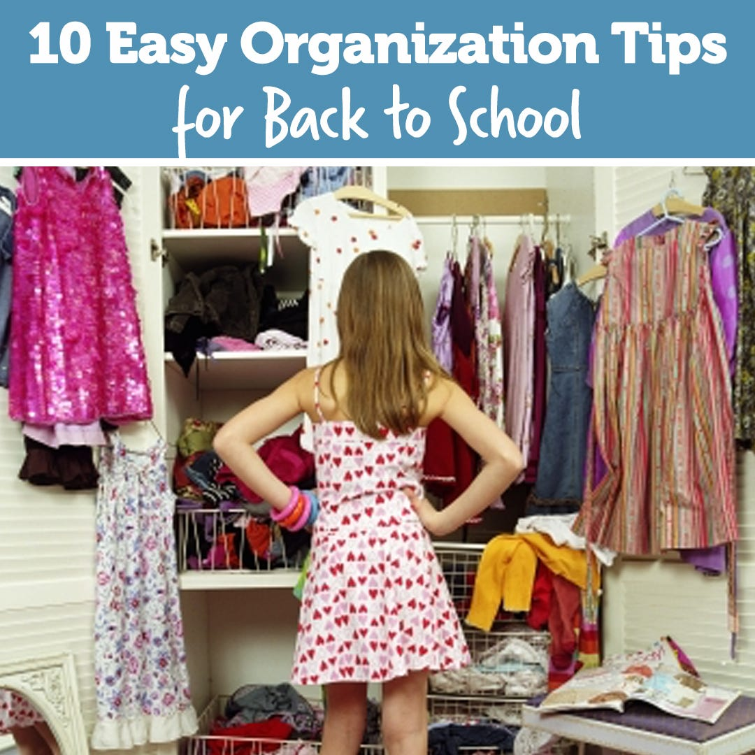 10 Easy Organization Tips for Back to School!