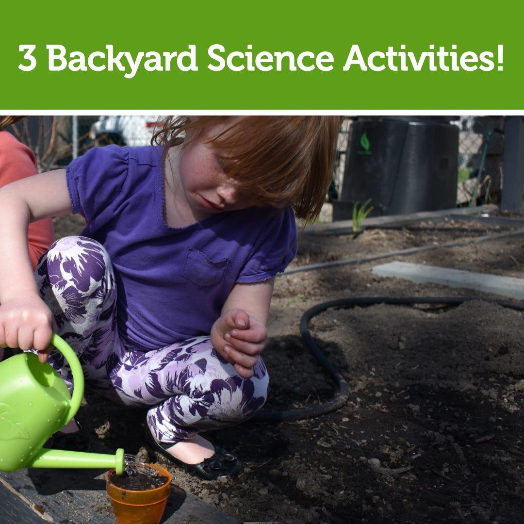 3 Backyard Science Activities