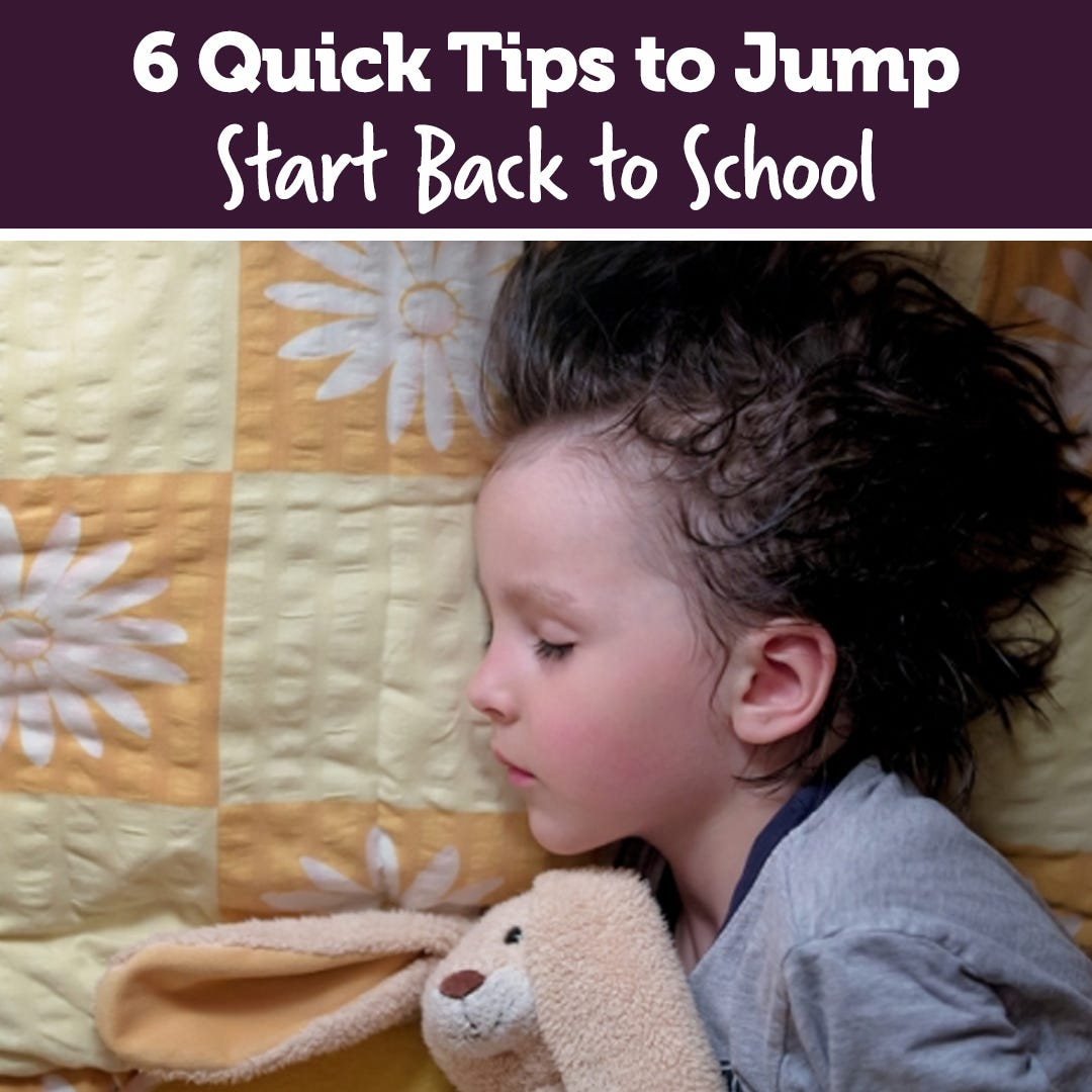 6 Quick Tips to Jump Start Back to School