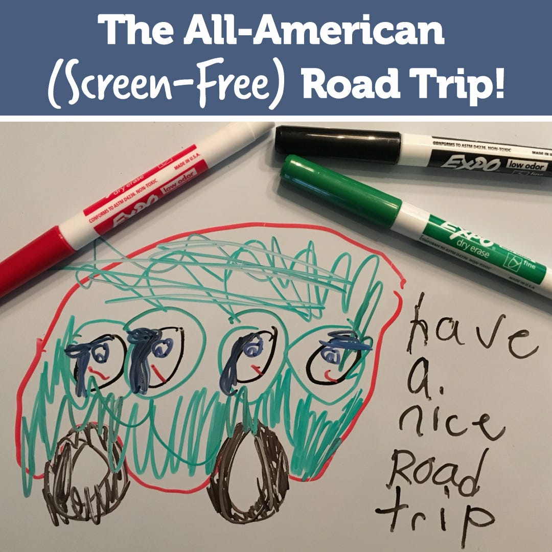 The All-American (Screen-Free) Road Trip!