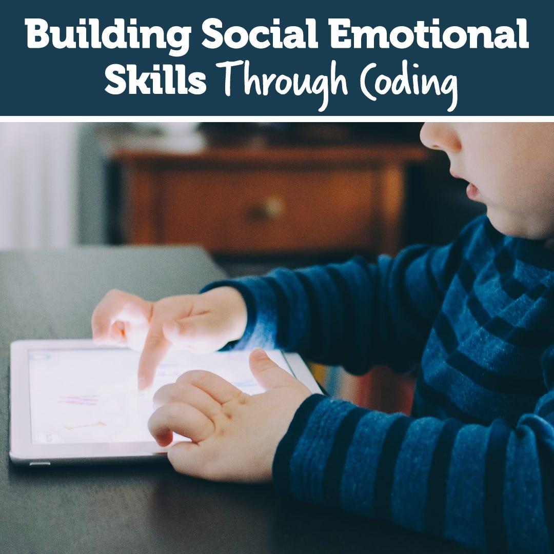 Building Social Emotional Skills Through Coding
