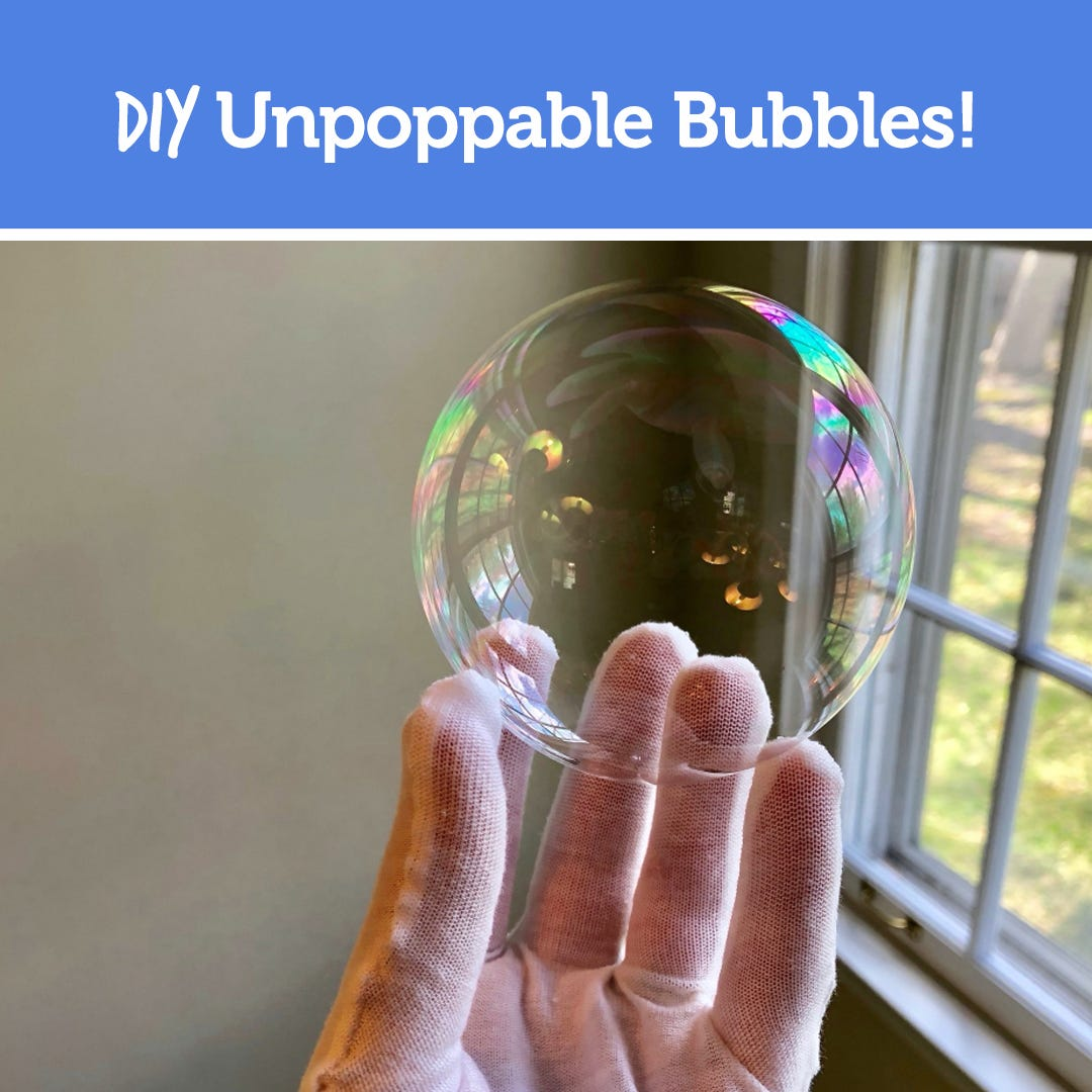 DIY Unpoppable Bubbles Experiment!