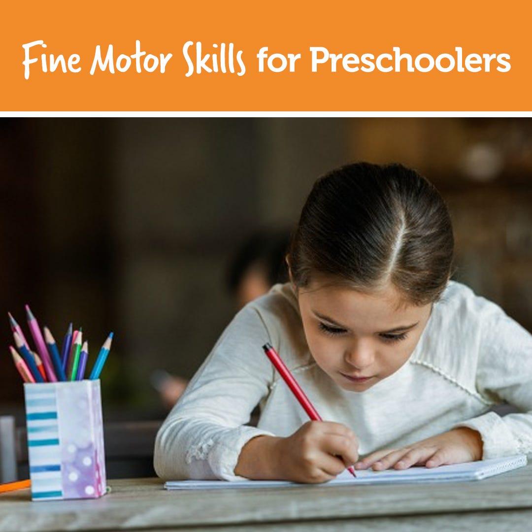 Fine Motor Skills for Preschoolers
