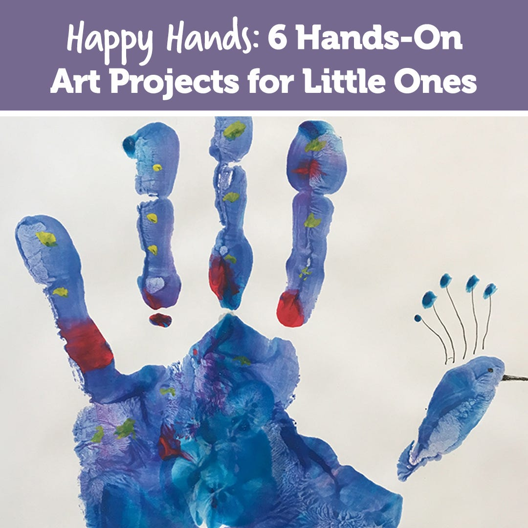 Happy Hands: 6 Hands-On Art Projects for Little Ones