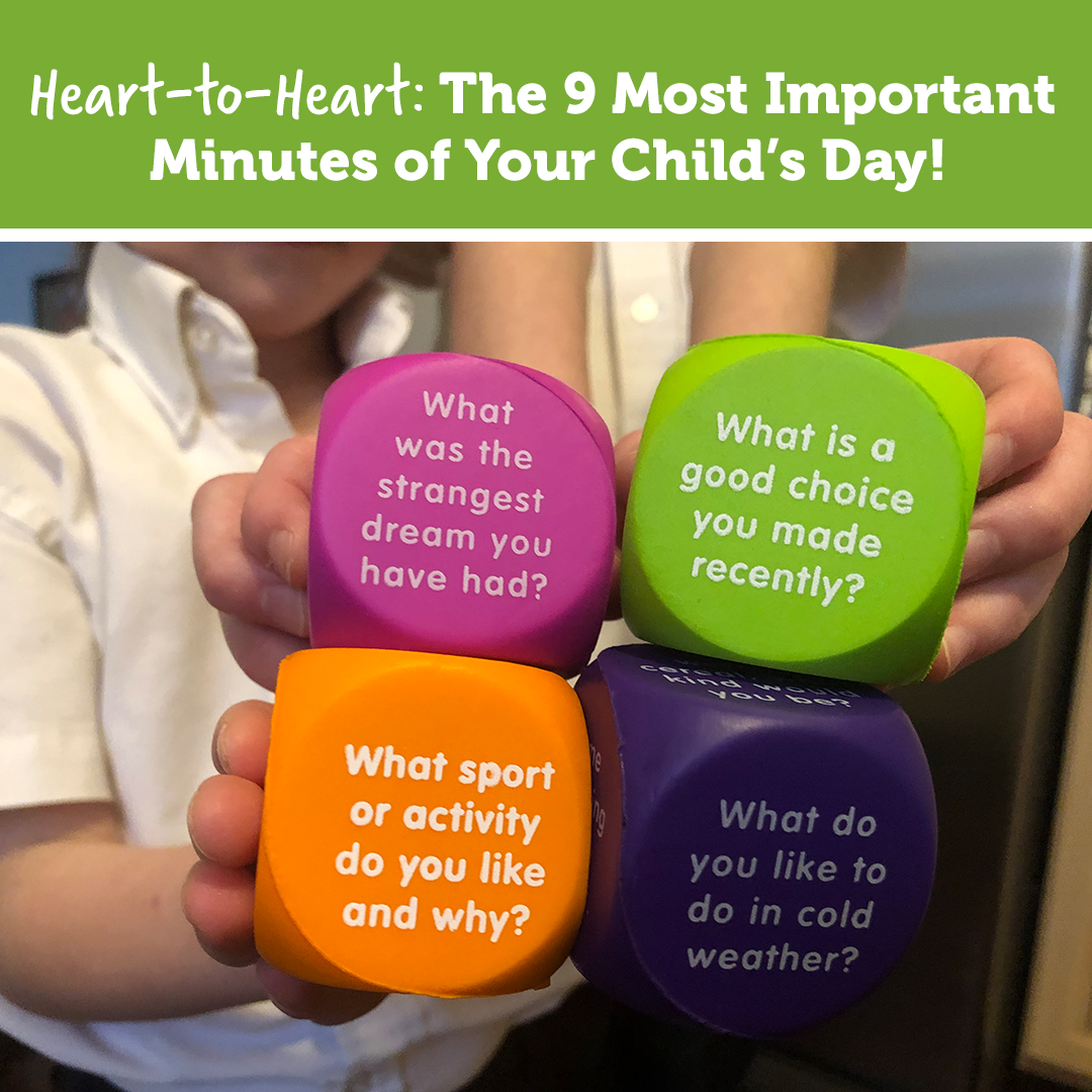 Heart-to-Heart: The 9 Most Important Minutes of Your Child's Day!