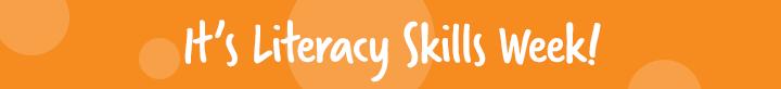 It's Literacy Skills Week!