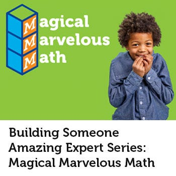 Building Someone Amazing Expert Series: Magical Marvelous Math